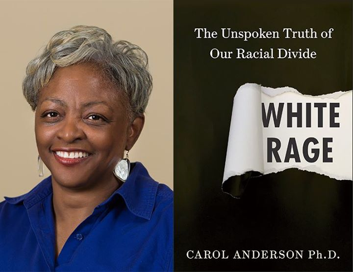 Dr. Carol Anderson and her book, White Rage.